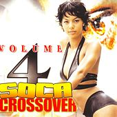 Play & Download Soca Crossover Vol. 4 by Various Artists | Napster