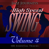 Jazz Journeys Presents High Speed Swing - Vol. 4 (100 Essential Tracks) by Various Artists