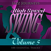Jazz Journeys Presents High Speed Swing - Vol. 5 (100 Essential Tracks) by Various Artists