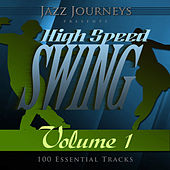 Play & Download Jazz Journeys Presents High Speed Swing - Vol. 1 (100 Essential Tracks) by Various Artists | Napster
