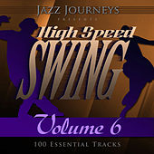 Play & Download Jazz Journeys Presents High Speed Swing - Vol. 6 (100 Essential Tracks) by Various Artists | Napster