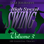 Jazz Journeys Presents High Speed Swing - Vol. 3 (100 Essential Tracks) by Various Artists