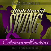 Play & Download Jazz Journeys Presents High Speed Swing - Coleman Hawkins by Various Artists | Napster