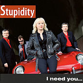 Play & Download I Need You... Like a Hole in My Head by Stupidity | Napster