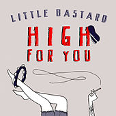 High for You by Little Bastard