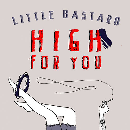 Play & Download High for You by Little Bastard | Napster