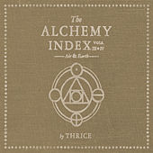 Play & Download The Alchemy Index, Vol. 3 & 4: Air & Earth by Thrice | Napster