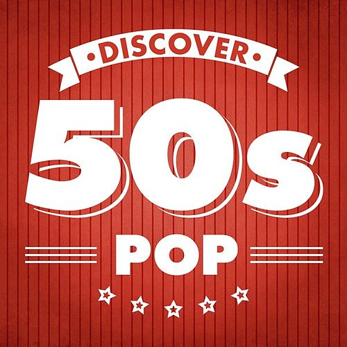Discover 50s Pop by Various Artists