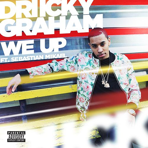 Play & Download We Up feat. Sebastian Mikael by Driicky Graham | Napster