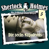 Die Originale - Fall 05: Die sechs Napoleons by Sherlock Holmes