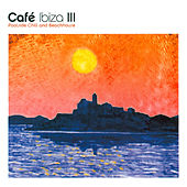 Play & Download Café Ibiza III by Various Artists | Napster