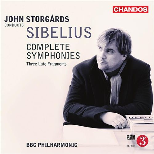 Play & Download Sibelius: Complete Symphonies & 3 Late Fragments by BBC Philharmonic Orchestra | Napster