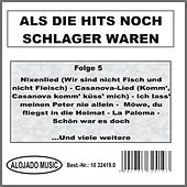 Play & Download Als die Hits noch Schlager waren Folge 5 by Various Artists | Napster