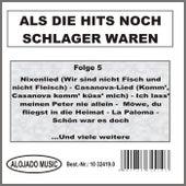 Als die Hits noch Schlager waren Folge 5 by Various Artists
