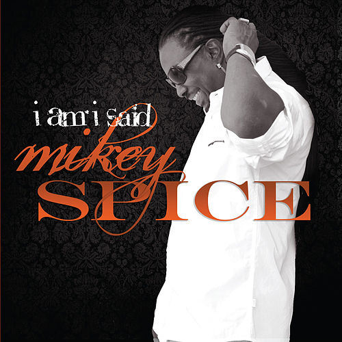 Play & Download I Am I Said by Mikey Spice | Napster
