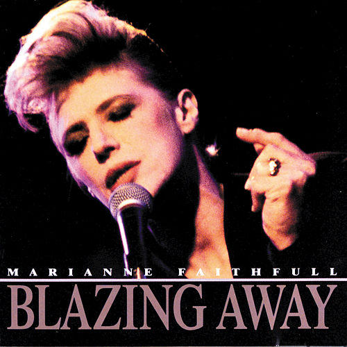 Play & Download Blazing Away by Marianne Faithfull   Napster