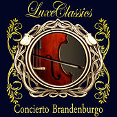 Play & Download Luxe Classics. Concierto Brandenburgo by Orquesta Lírica de Barcelona | Napster