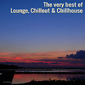 Play & Download The Very Best of Lounge, Chillout & Chillhouse by Various Artists | Napster