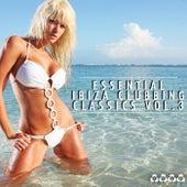 Essential Ibiza Clubbing Classics, Vol. 3 by Various Artists
