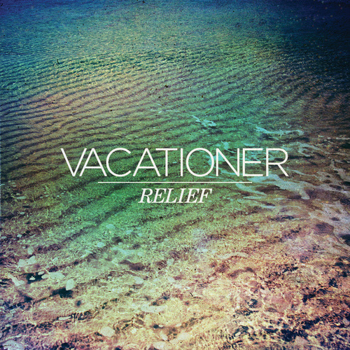 Play & Download Relief by Vacationer | Napster