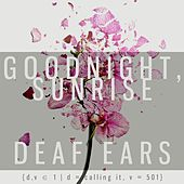 Play & Download D/V 1: Deaf Ears by Goodnight Sunrise | Napster