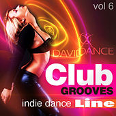 Play & Download Club Grooves - Indie Dance Line, Vol. 6 by Various Artists | Napster