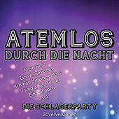 Play & Download Atemlos durch die Nacht - Die Schlagerparty by Various Artists | Napster