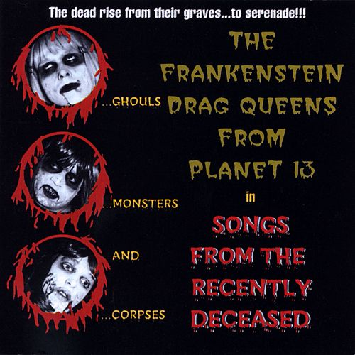 Songs From The Recently Deceased by Wednesday 13's Frankenstein Drag Queens From Planet 13
