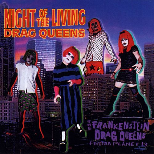 Play & Download Night Of The Living Drag Queens by Wednesday 13's Frankenstein Drag Queens From Planet 13 | Napster