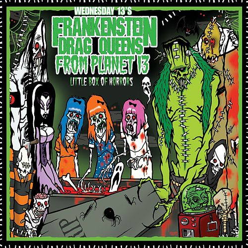 Play & Download Little Box Of Horrors by Wednesday 13's Frankenstein Drag Queens From Planet 13 | Napster