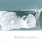 Arctic Circles 2 by Various Artists