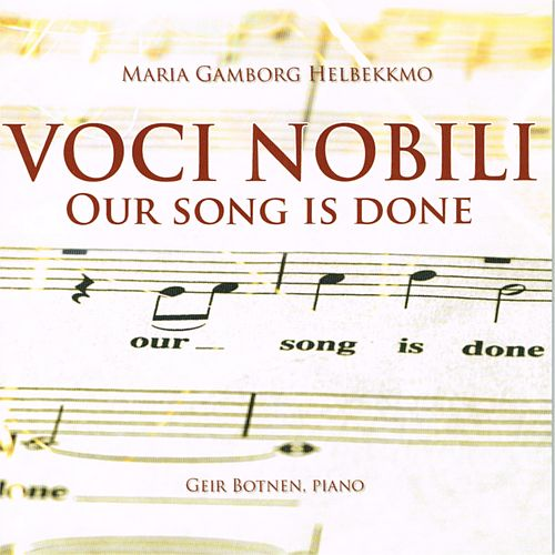 Play & Download Our Song Is Done by Voci Nobili | Napster