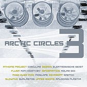 Play & Download Arctic Circles 3 by Various Artists | Napster