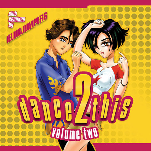 Play & Download Dance 2 This Volume Two by Klubjumpers | Napster
