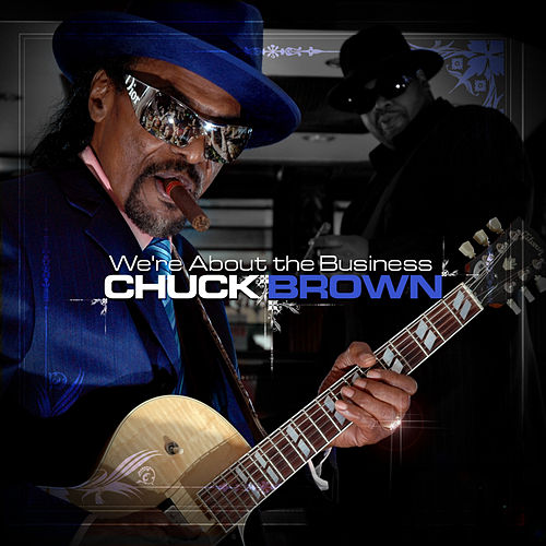 Play & Download We're About The Business by Chuck Brown | Napster
