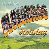 Play & Download Bluegrass Holiday by J.D. Crowe | Napster