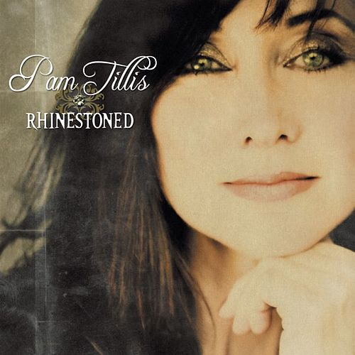 Play & Download Rhinestoned by Pam Tillis | Napster