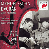 Play & Download Mendelssohn/Dvorák:  Violin Concertos by Eugene Ormandy; Isaac Stern; The Philadelphia Orchestra | Napster