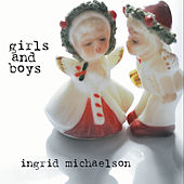 Play & Download Girls And Boys by Ingrid Michaelson | Napster