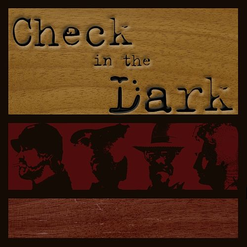 Play & Download Check in the Dark by Check in the Dark | Napster