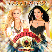Play & Download Desatados by Los Horoscopos De Durango | Napster