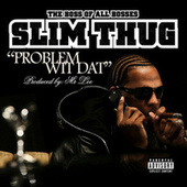 Play & Download Problem Wit Dat by Slim Thug | Napster