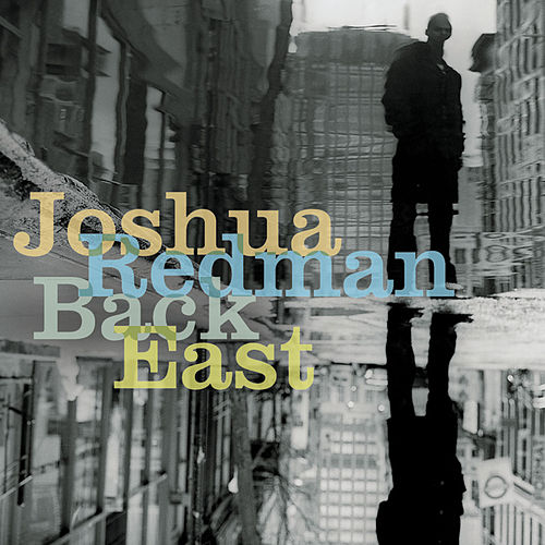 Back East by Joshua Redman
