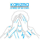 Play & Download A Mind Of Its Own by Karizma | Napster