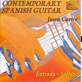 Contemporary Spanish Guitar by Jason Carter