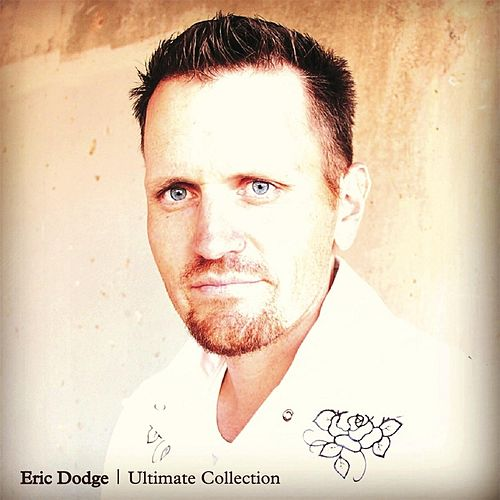 Play & Download Ultimate Collection by Eric Dodge | Napster
