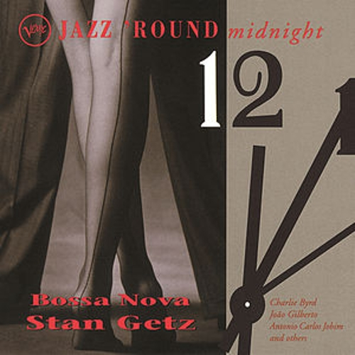 Jazz Round Midnight: Bossa Nova by Stan Getz