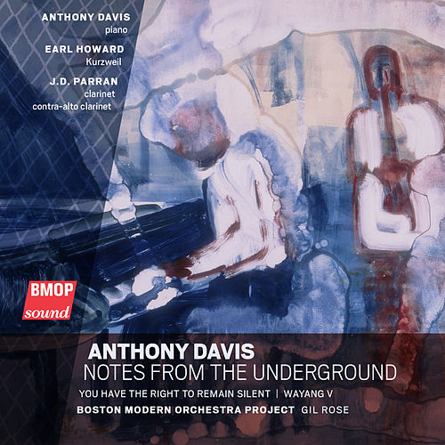 Play & Download Anthony Davis: Notes from the Underground by Boston Modern Orchestra Project | Napster