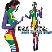 Bachata: Best of the Best by Various Artists