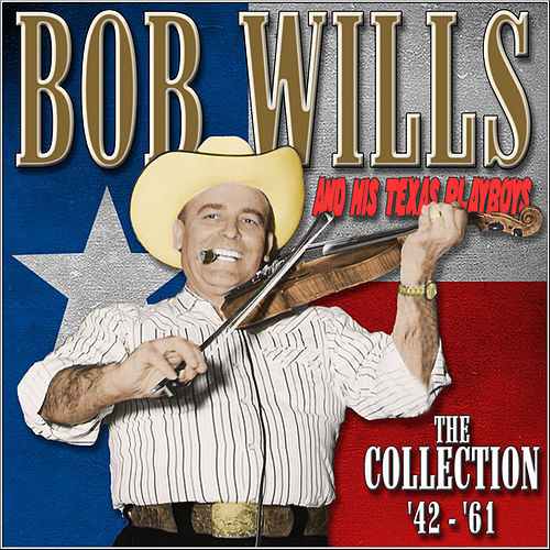 Play & Download The Collection '42-'61 by Bob Wills & His Texas Playboys | Napster